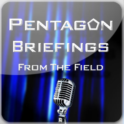 Pentagon Briefings from the Field