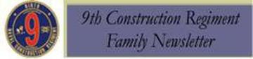 9th Construction Regiment Family Newsletter
