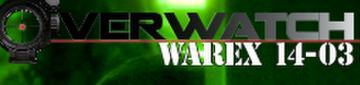 Overwatch WAREX 14-03